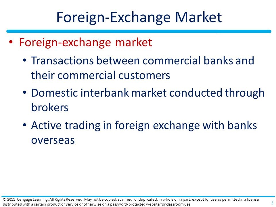 Foreign-Exchange Market Foreign-exchange market Transactions between commercial banks and their commercial customers Domestic interbank market conduct