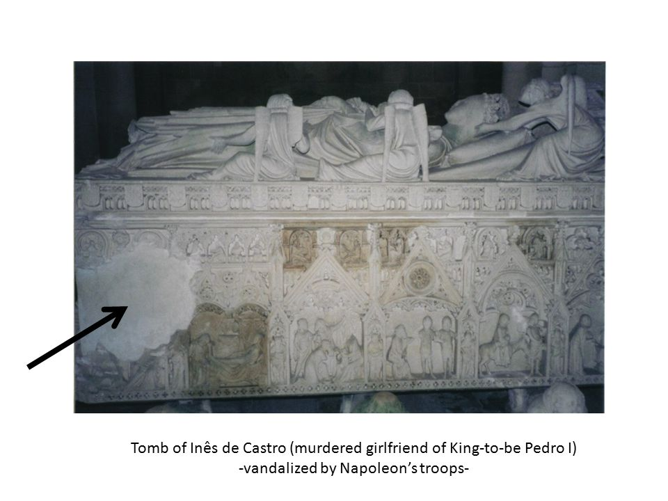 Tomb of Inês de Castro (murdered girlfriend of King-to-be Pedro I) -vandalized by Napoleon's troops-