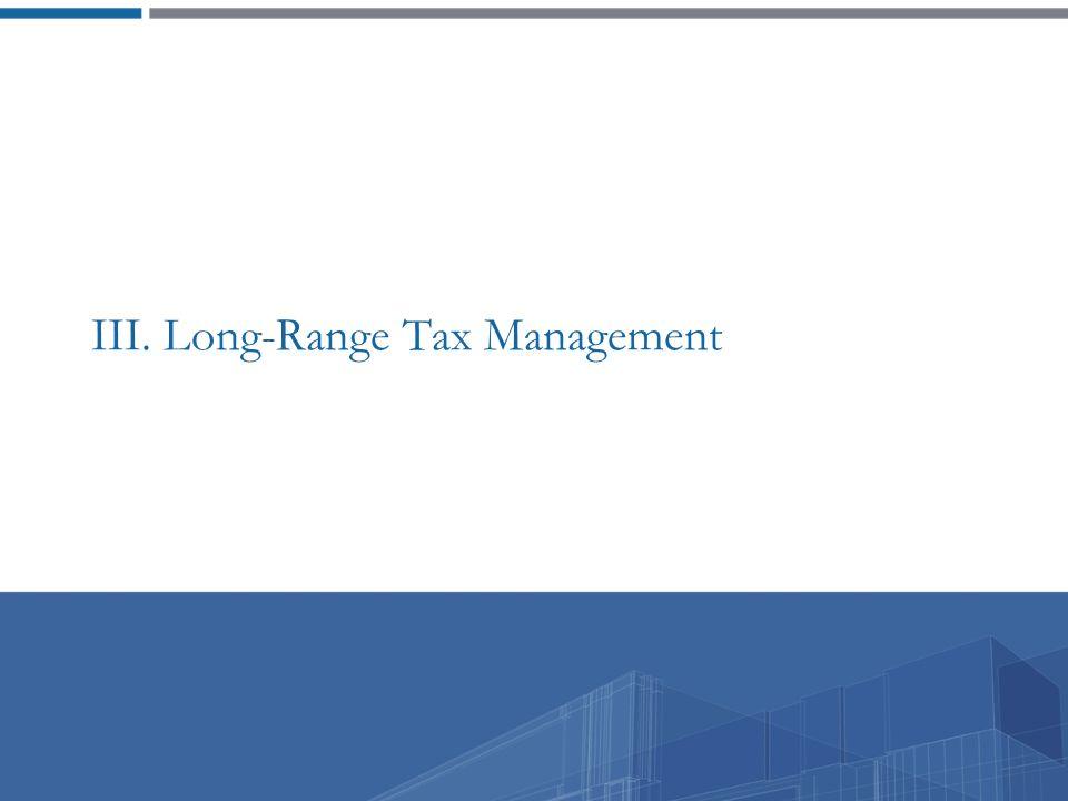 III. Long-Range Tax Management