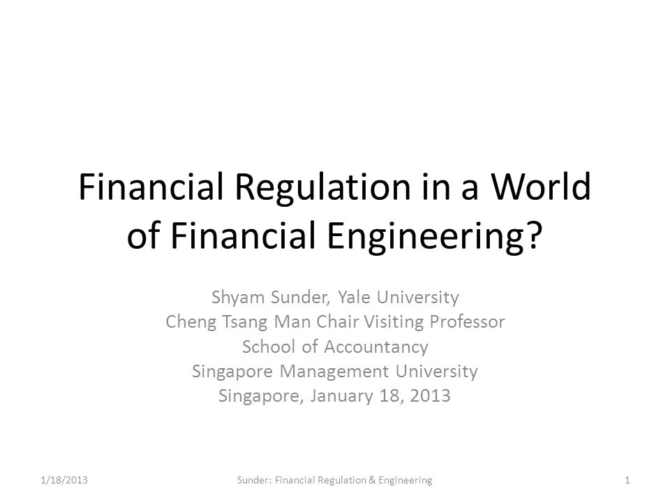 Financial Regulation in a World of Financial Engineering.