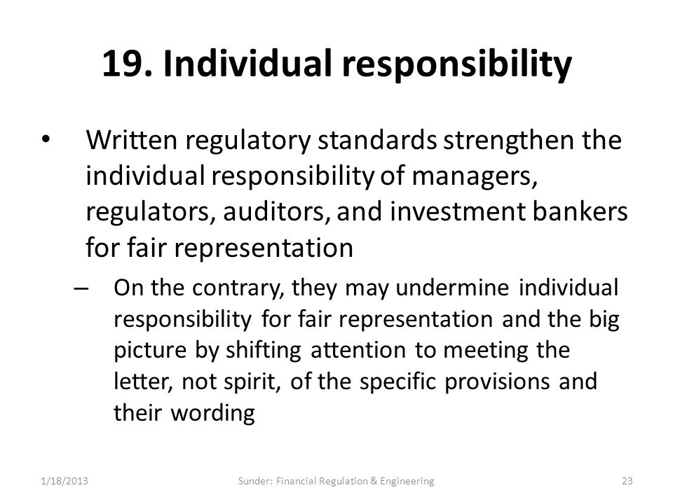 19. Individual responsibility Written regulatory standards strengthen the individual responsibility of managers, regulators, auditors, and investment