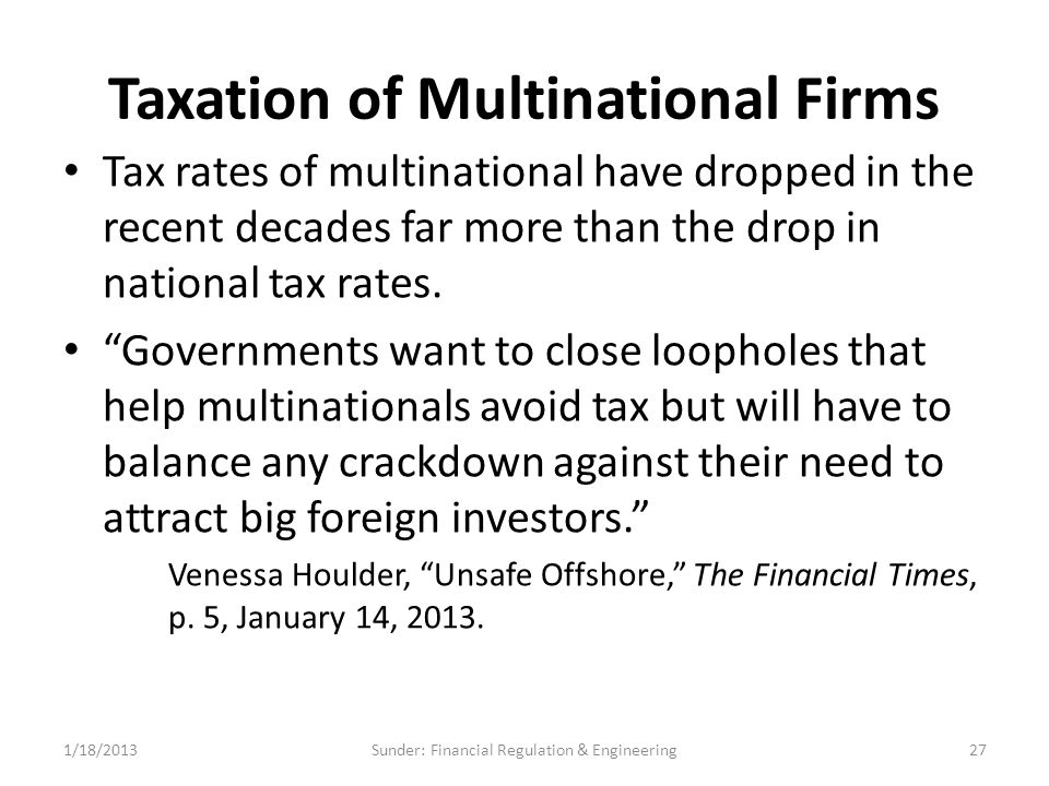 Taxation of Multinational Firms Tax rates of multinational have dropped in the recent decades far more than the drop in national tax rates.