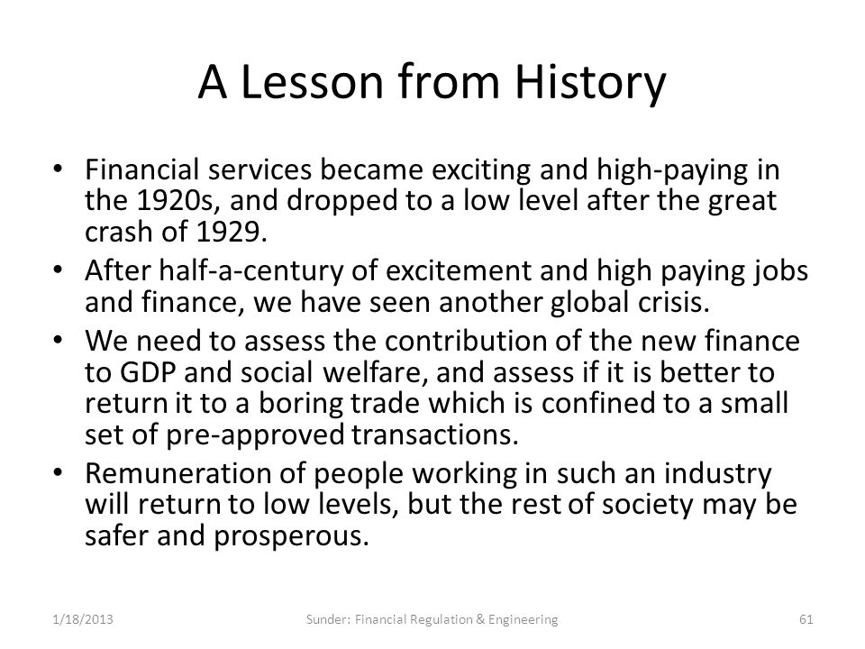 A Lesson from History Financial services became exciting and high-paying in the 1920s, and dropped to a low level after the great crash of 1929.