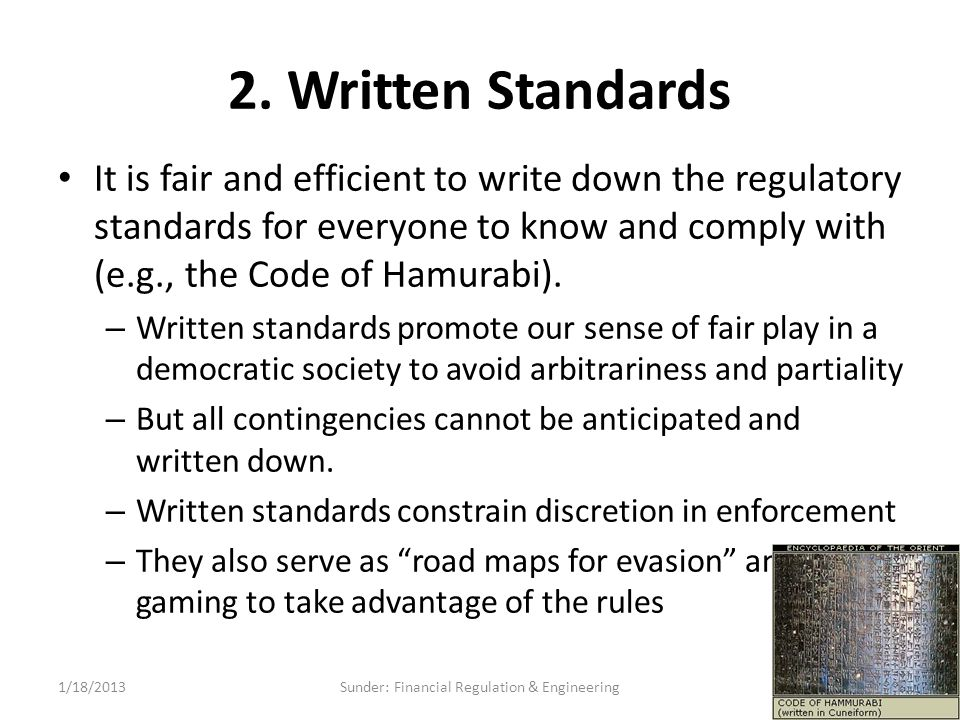 2. Written Standards It is fair and efficient to write down the regulatory standards for everyone to know and comply with (e.g., the Code of Hamurabi)