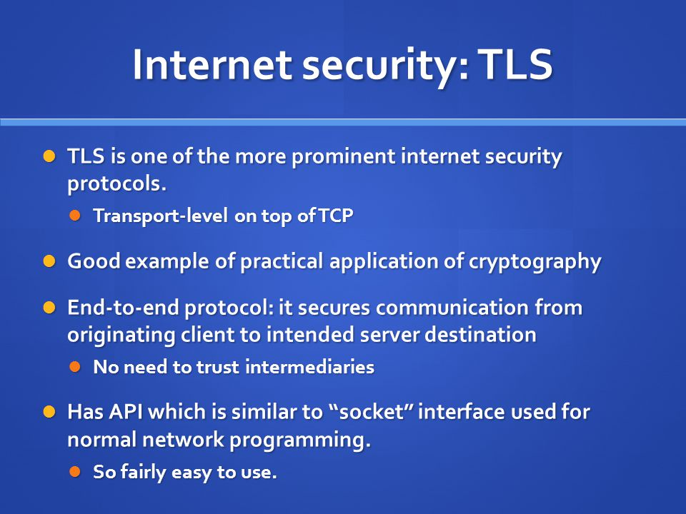 Internet security: TLS TLS is one of the more prominent internet security protocols.