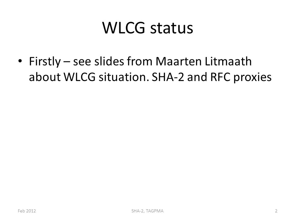 WLCG status Firstly – see slides from Maarten Litmaath about WLCG situation.