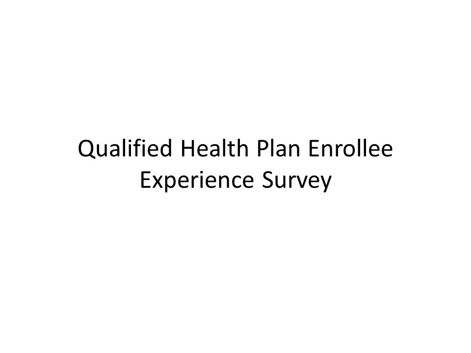 Qualified Health Plan Enrollee Experience Survey