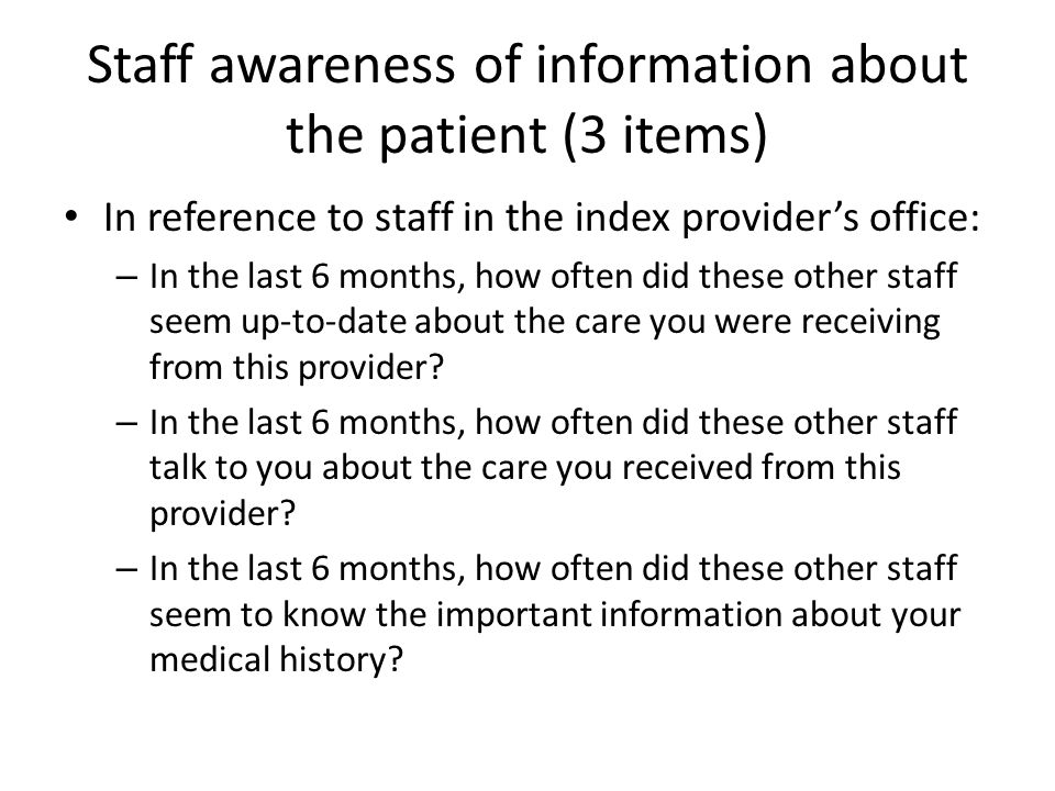 Provider communication with the patient (12 items) In the last 6 months, how often did this provider or someone in his or her office… – Talk with you about what to do if you have a bad reaction to your medicine.