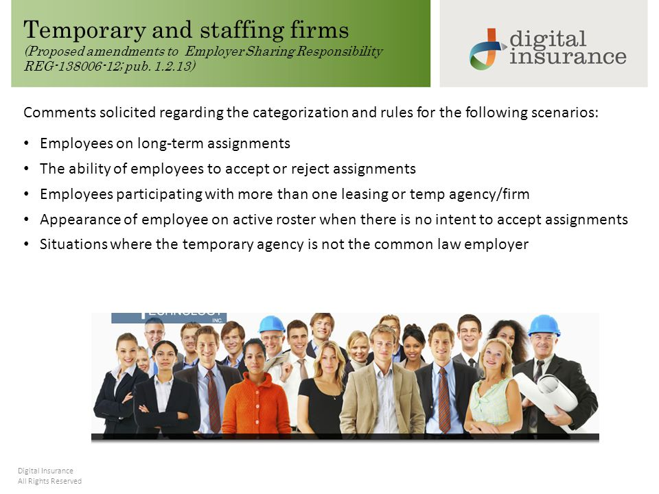 All Rights Reserved Digital Insurance Temporary and staffing firms (Proposed amendments to Employer Sharing Responsibility REG-138006-12; pub.