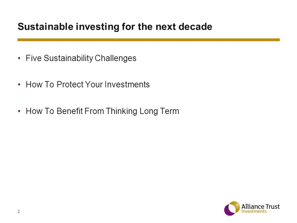 Five Sustainability Challenges How To Protect Your Investments How To Benefit From Thinking Long Term Sustainable investing for the next decade 2