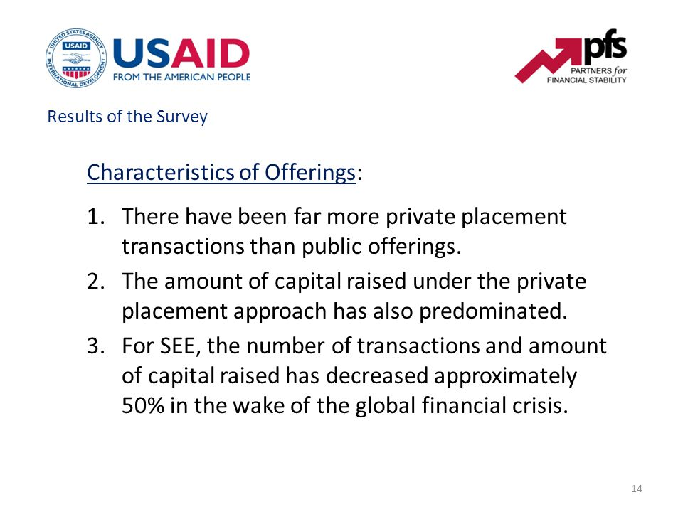 14 Characteristics of Offerings: 1.There have been far more private placement transactions than public offerings.