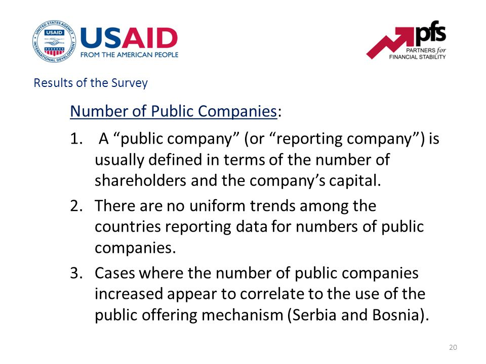 "20 Number of Public Companies: 1. A ""public company"" (or ""reporting company"") is usually defined in terms of the number of shareholders and the compan"
