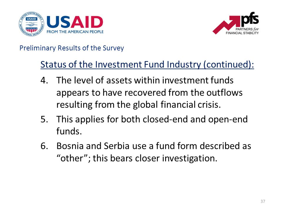37 Status of the Investment Fund Industry (continued): 4.The level of assets within investment funds appears to have recovered from the outflows resulting from the global financial crisis.