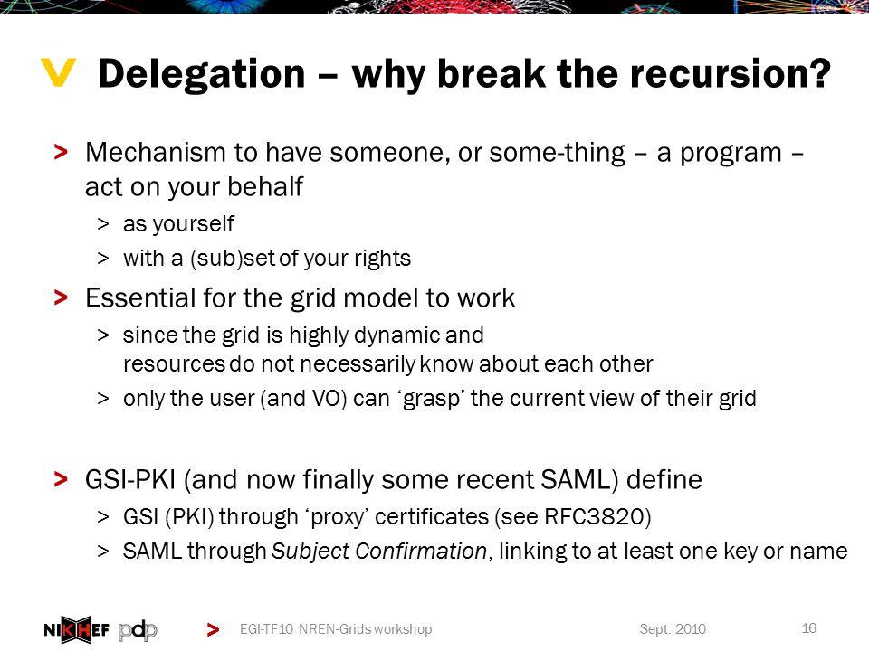 > > Delegation – why break the recursion.