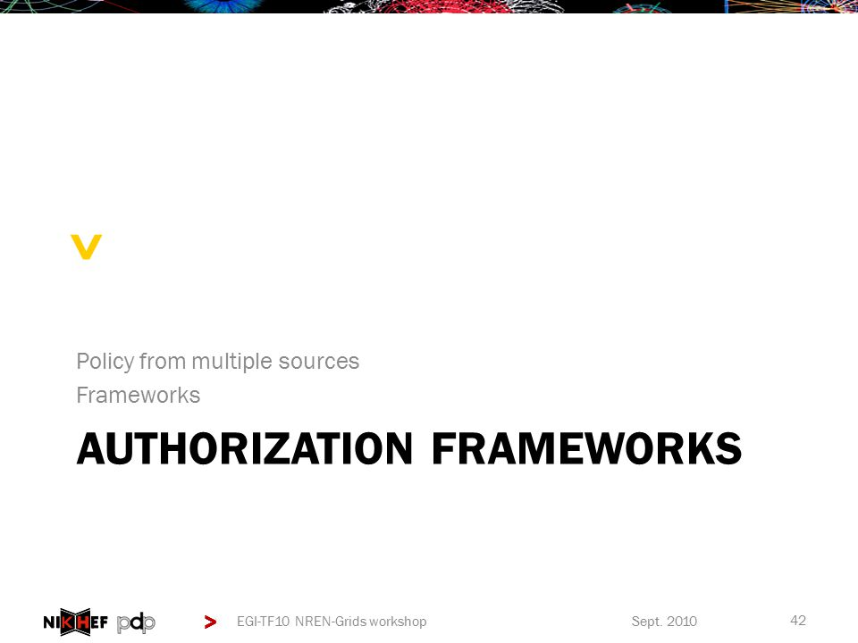 > > AUTHORIZATION FRAMEWORKS Policy from multiple sources Frameworks Sept.