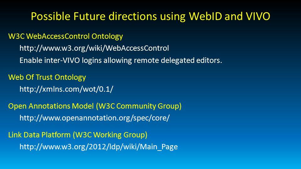 DEMO TIME! Learn more about WebID at: http://www.w3.org/wiki/WebID
