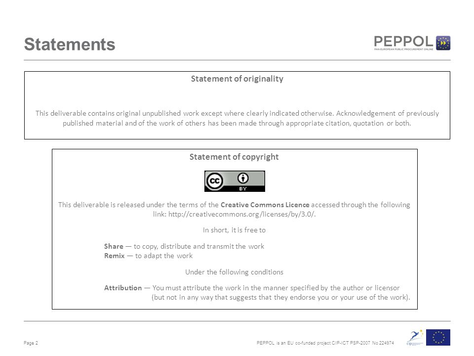 PEPPOL is an EU co-funded project CIP-ICT PSP-2007 No 224974 Statements Page 2 Statement of originality This deliverable contains original unpublished