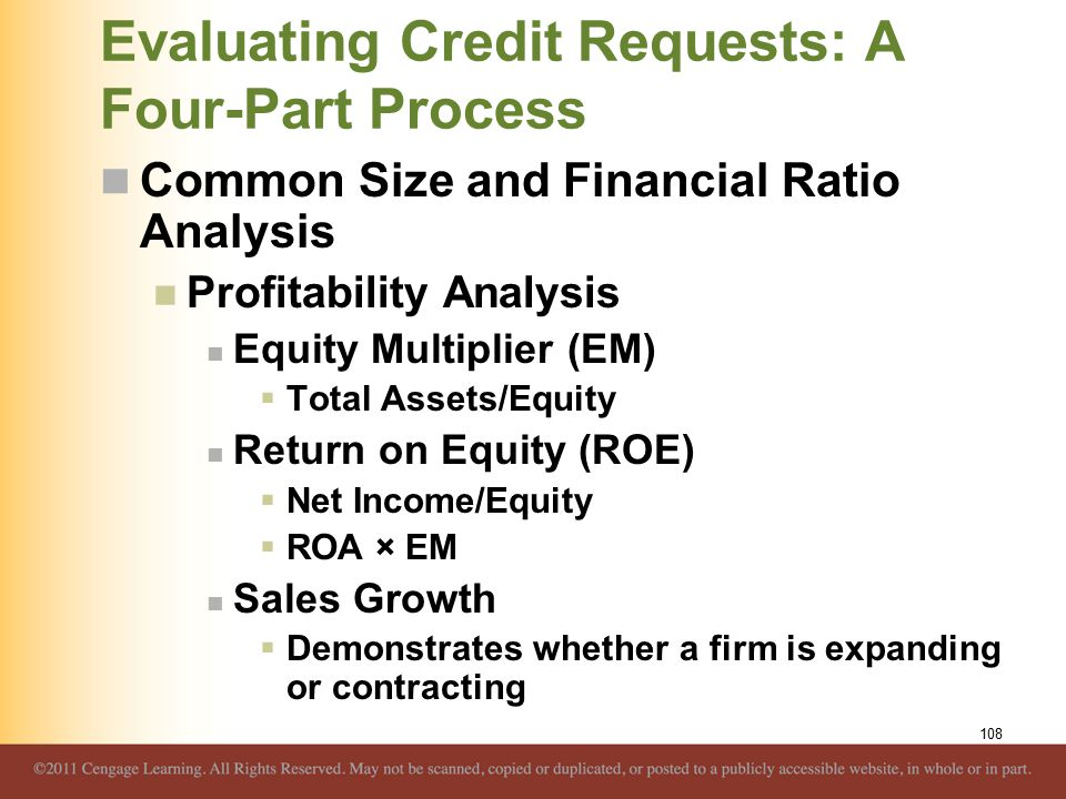 Evaluating Credit Requests: A Four-Part Process Common Size and Financial Ratio Analysis Profitability Analysis Equity Multiplier (EM)  Total Assets/