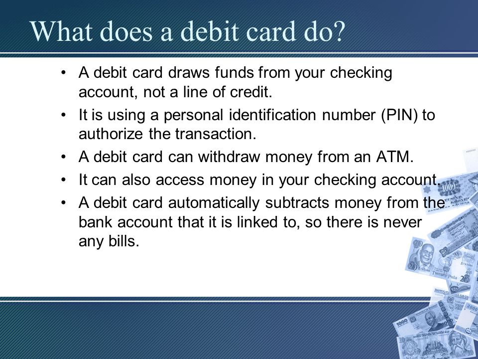 What does a debit card do.