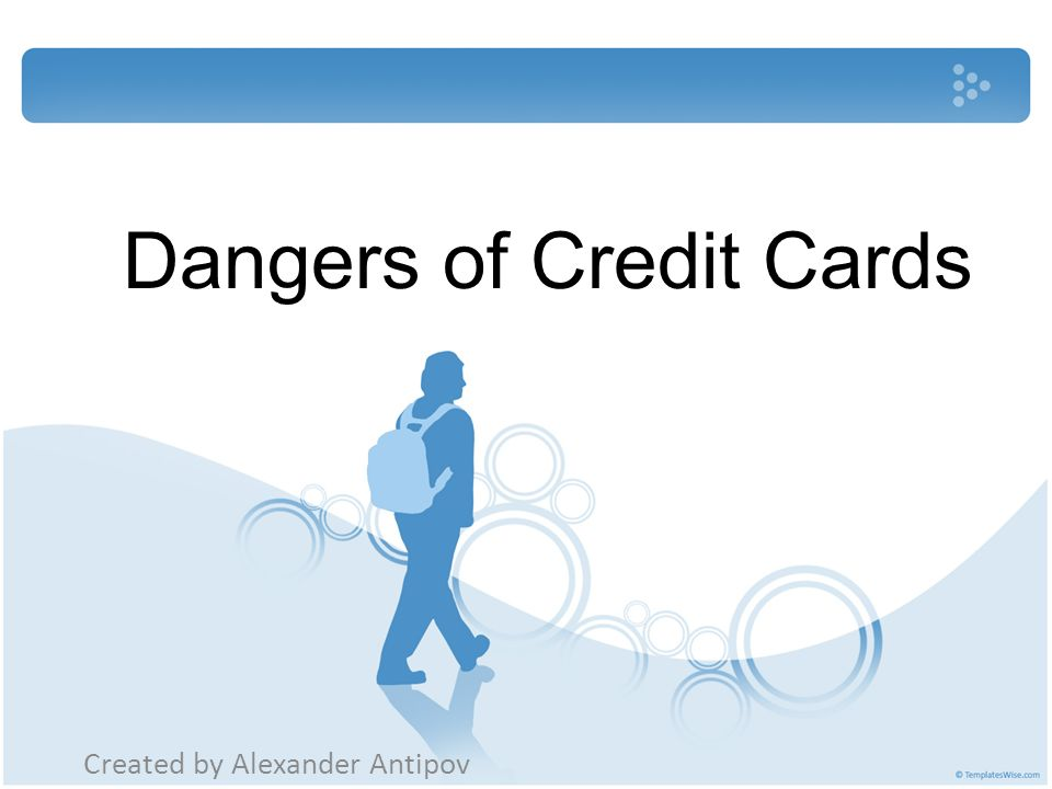 Dangers of Credit Cards Created by Alexander Antipov