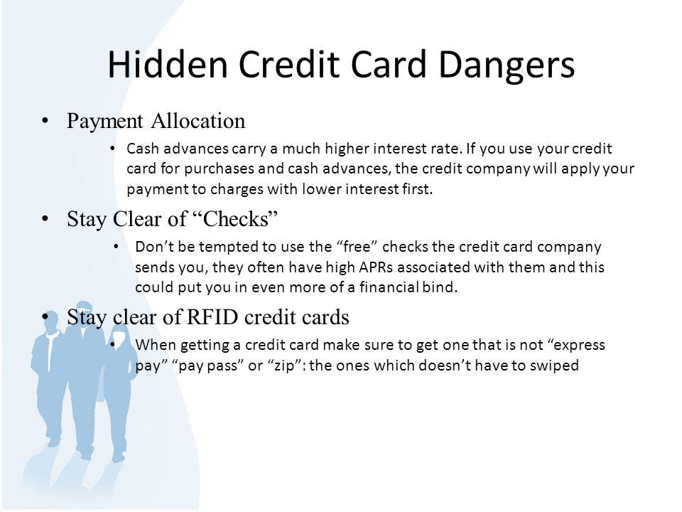 Hidden Credit Card Dangers Payment Allocation Cash advances carry a much higher interest rate.