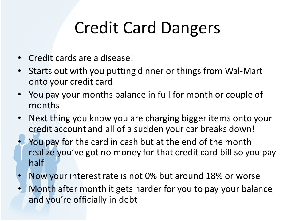 Credit Card Dangers Credit cards are a disease.