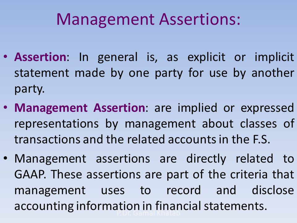 Assertion: In general is, as explicit or implicit statement made by one party for use by another party.
