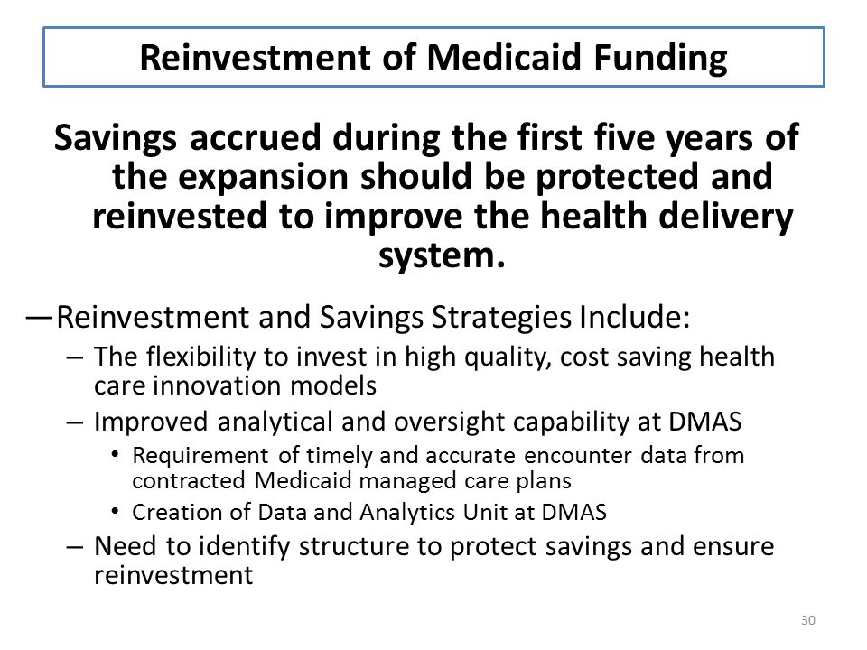 Savings accrued during the first five years of the expansion should be protected and reinvested to improve the health delivery system.