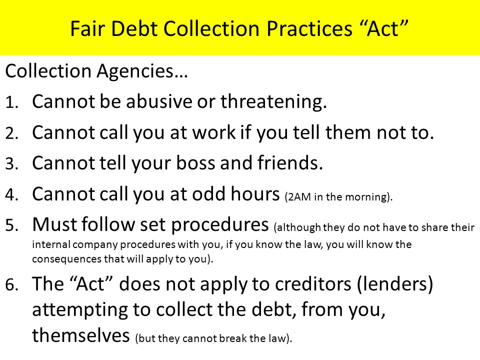 Fair Debt Collection Practices Act Collection Agencies… 1.