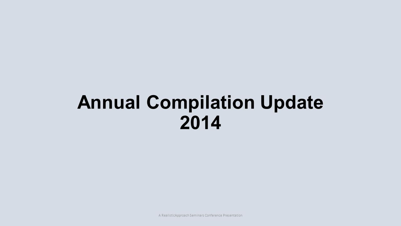 Compilation – Reporting Considerations 3.The report should include an introductory (Scope- type) paragraph that discloses the following A.The (legal) name of the entity for which compiled financial statements were prepared, B.A statement that the financial statements were compiled, C.Identification of the 1)Financial statements covered by the report, and 2)Date(s) and/or period(s) covered by the report D.Disclaimer of audit or review responsibility 1)No assurance 2)In accordance with an AFRF A RealisticApproach Seminar Presentation42