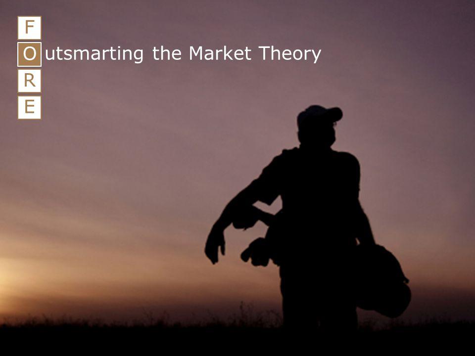 16 F O R E utsmarting the Market Theory