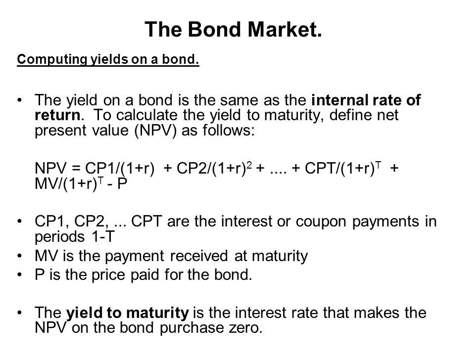 The Bond Market. Computing yields on a bond.