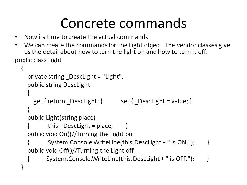Concrete commands Now its time to create the actual commands We can create the commands for the Light object.