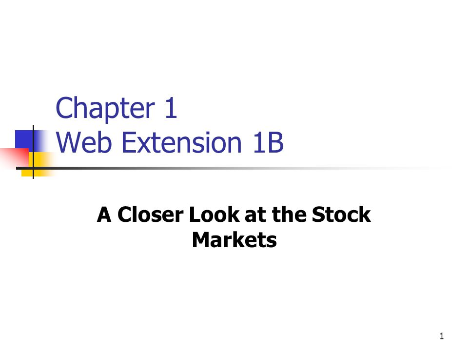 2 Topics in Web Extension Stock indexes Regulation Overview of investment banking Stock trading