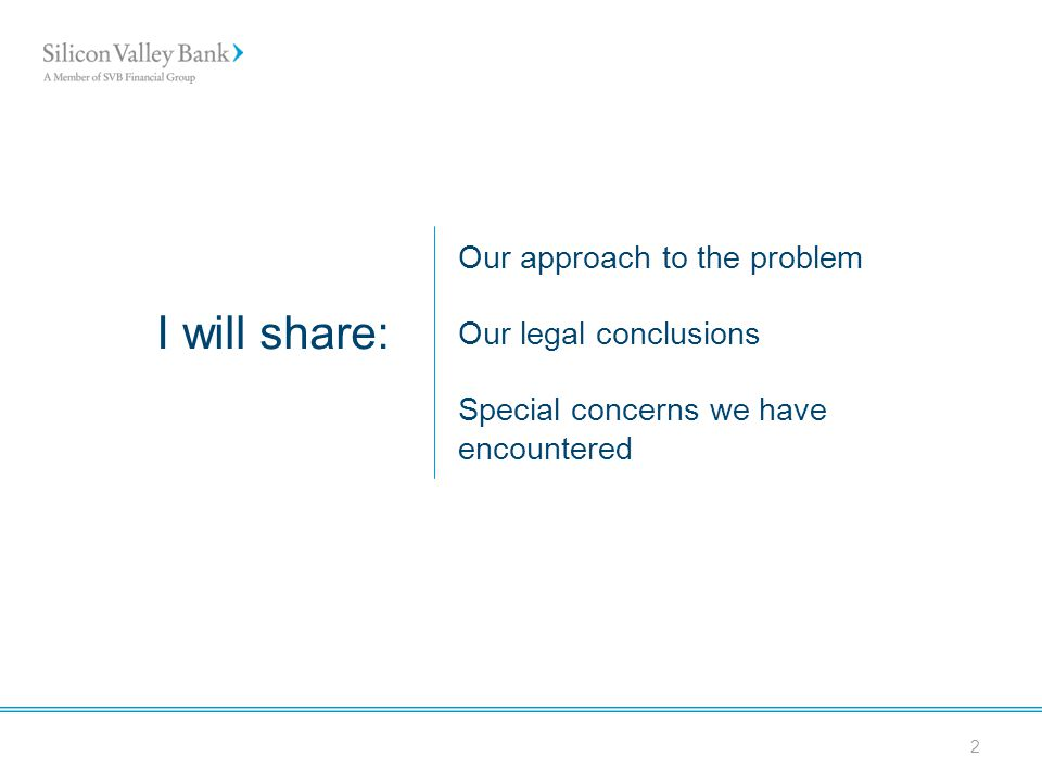2 I will share: Our approach to the problem Our legal conclusions Special concerns we have encountered