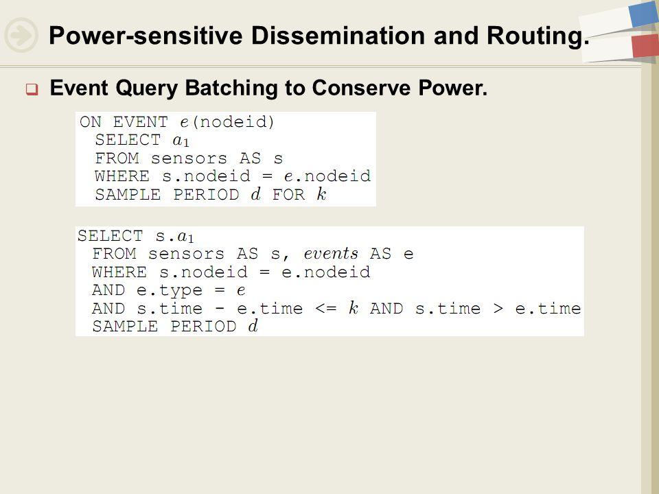  Event Query Batching to Conserve Power. Power-sensitive Dissemination and Routing.