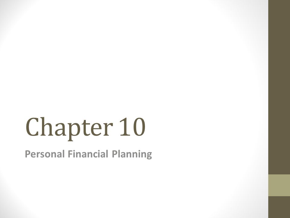 Chapter 10 Personal Financial Planning