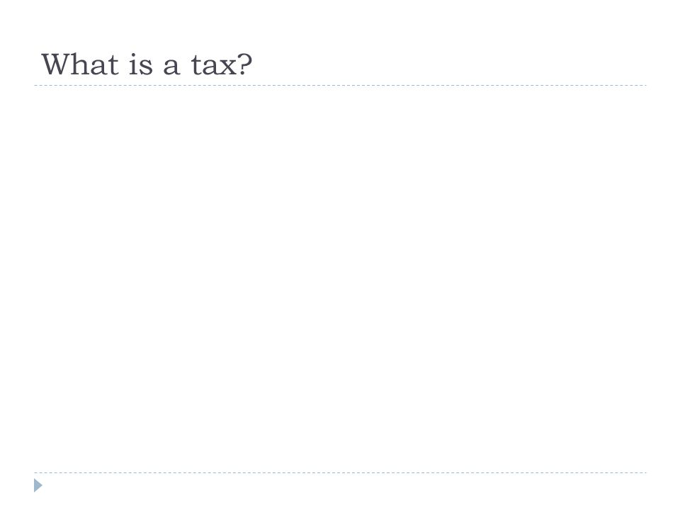 What is a tax?