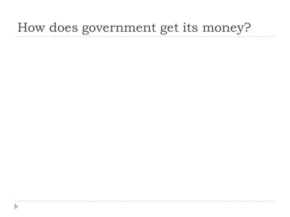 How does government get its money?
