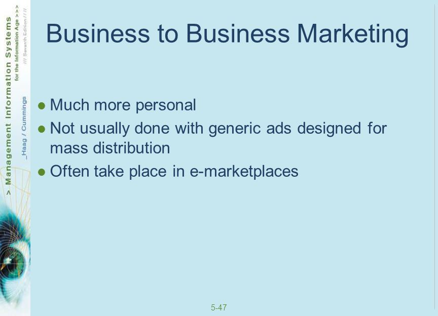 5-48 Business to Business Marketing Once a contact is made, the relationship must be established This often requires face-to-face meetings Must also integrate the IT systems to the supplier business and customer business