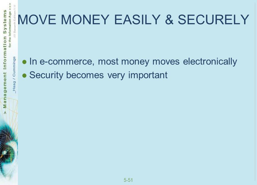 5-52 B2C Payment Systems Customers in B2C pay for products/services using: Credit cards Financial cybermediaries Electronic checks Electronic Bill Presentment and Payment Smart cards All is significant because customers in B2C e- commerce: They tend to make so many purchases of small amounts Pay for each transaction individually Each transaction must be validated