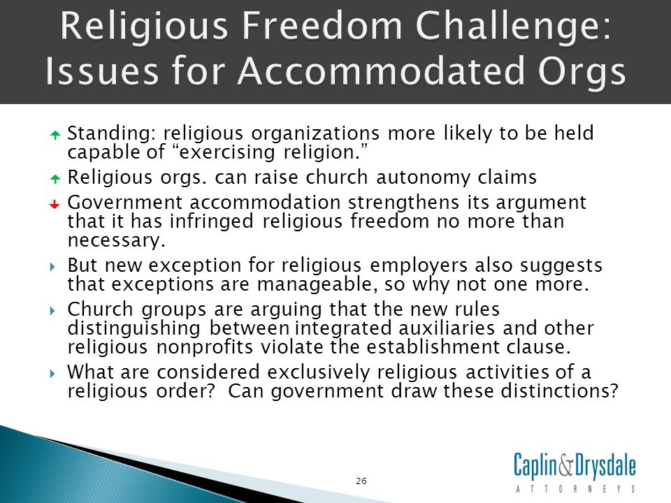  Standing: religious organizations more likely to be held capable of exercising religion.  Religious orgs.