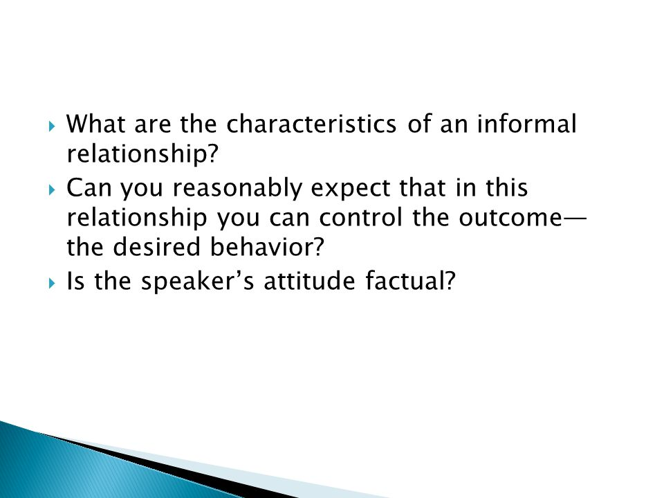  What are the characteristics of an informal relationship.