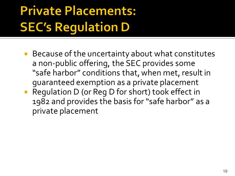 " Because of the uncertainty about what constitutes a non-public offering, the SEC provides some ""safe harbor"" conditions that, when met, result in gu"