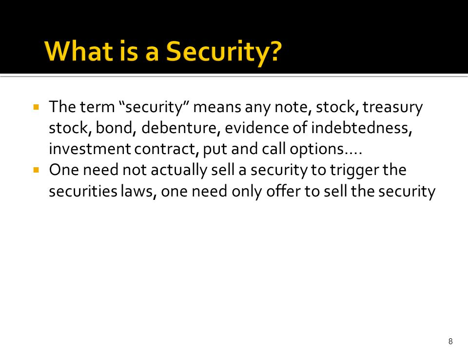  Securities Act of 1933 sets formal rules required in offering and selling securities  Unless your security is exempted, Section 5 of the 1933 Act requires you to file a registration statement with the SEC  Unless a registration statement is in effect, it shall be unlawful for any person to make use of any means of transportation or communication in interstate commerce or of the mails to sell a security through the use of any prospectus, or to deliver such security 9