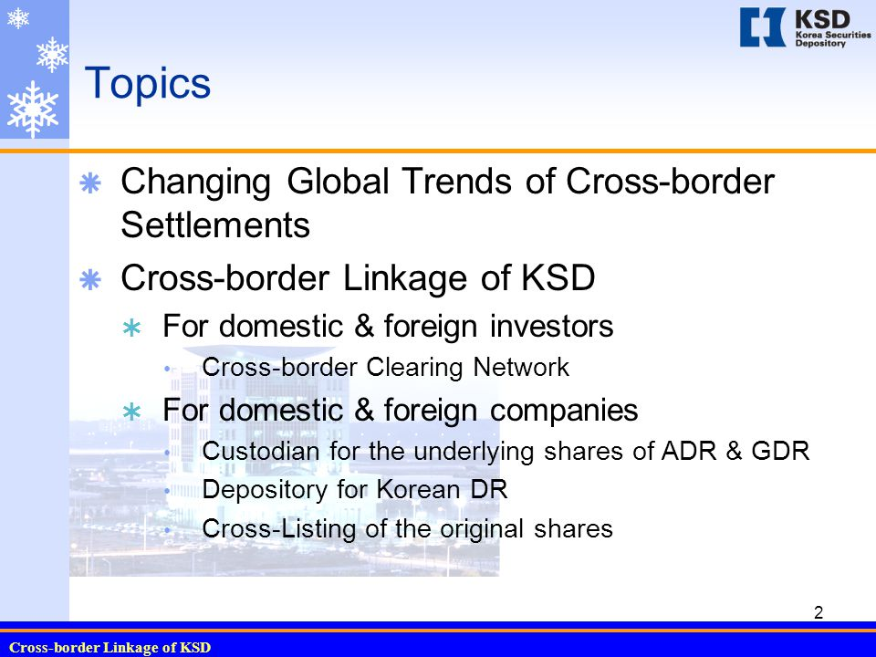 Cross-border Linkage of KSD 13 Custodian Services for the Underlying Shares of ADR & GDR 1995199619971998199920002001 2002 3Q New Issues (Million USD) 1,1451,1597024965,8911,9913,8012,954 DR Conversion (Thousand Shares) ----67,34254,648117,72637,065 Right Issues (Thousand Shares) -1305,20815,23220,614-134- Bonus Issues (Thousand Shares) -3,39932,254---- Stock Dividend (Thousand Shares) -29186266351,5992,2071,447  Performance of DR business by KSD
