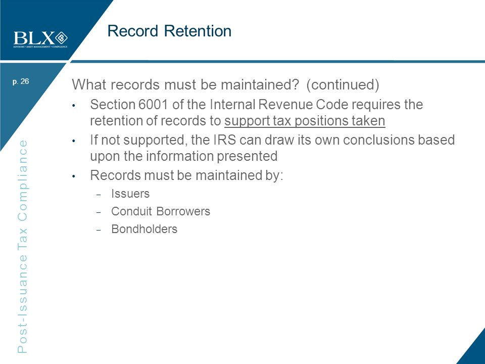 p. Post-Issuance Tax Compliance p. Record Retention What records must be maintained.