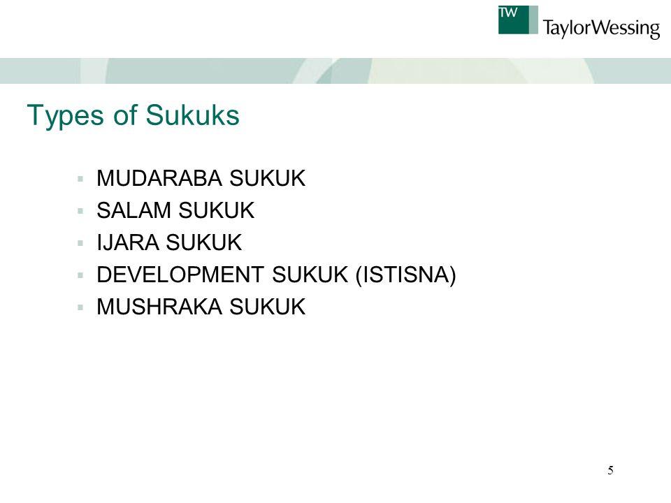 5 Types of Sukuks  MUDARABA SUKUK  SALAM SUKUK  IJARA SUKUK  DEVELOPMENT SUKUK (ISTISNA)  MUSHRAKA SUKUK
