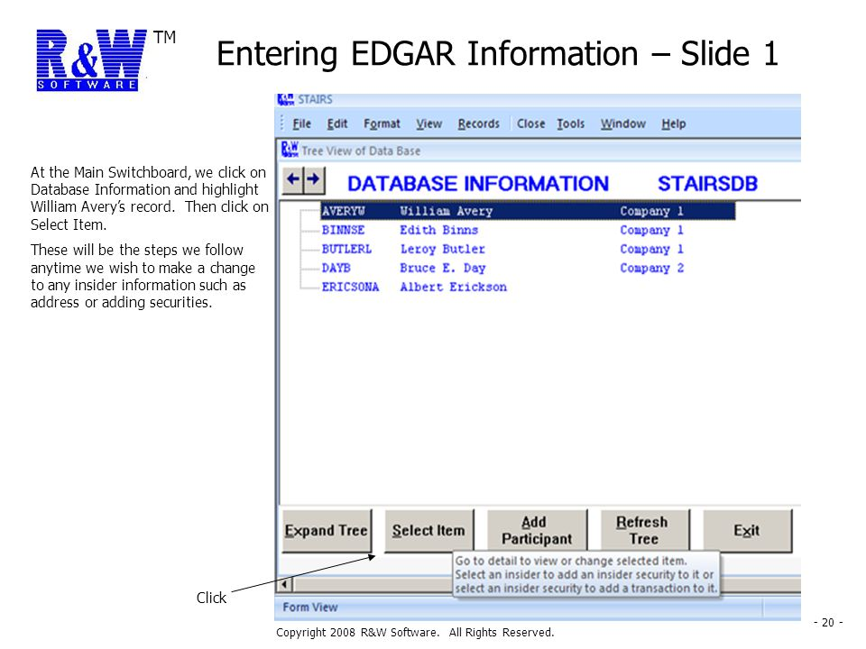 TM Copyright 2008 R&W Software. All Rights Reserved. - 20 - Entering EDGAR Information – Slide 1 At the Main Switchboard, we click on Database Informa