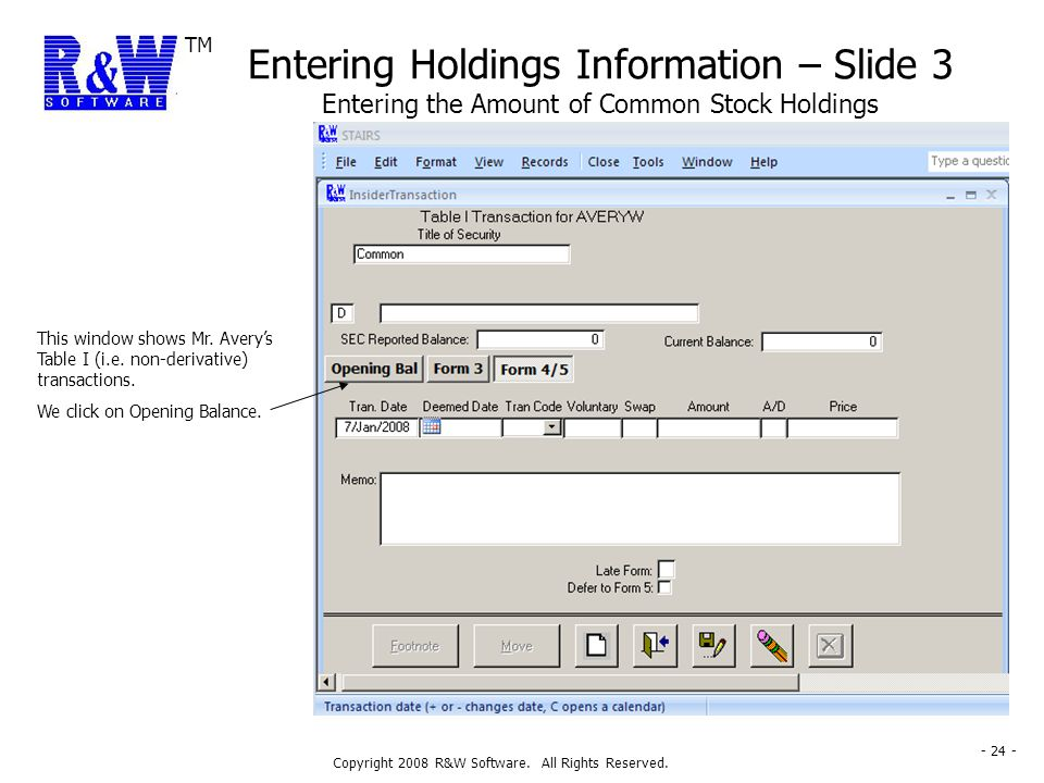 TM Copyright 2008 R&W Software. All Rights Reserved. - 24 - Entering Holdings Information – Slide 3 Entering the Amount of Common Stock Holdings This